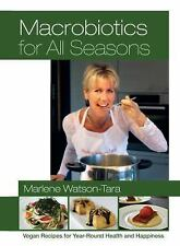 Excellent, Macrobiotics for All Seasons: Vegan Recipes for Year-Round Health and