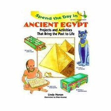 Spend the Day Ser.: Spend the Day in Ancient Egypt : Projects and Activities...