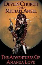The Adventures of Amanda Love by Michael Angel and Devlin Church (2011,...