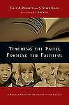 Teaching the Faith, Forming the Faithful : A Biblical Vision for Education in...