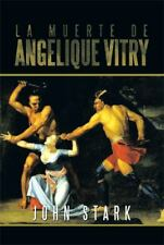 La Muerte de Angelique Vitry by John Stark (2013, Paperback)