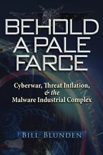 Behold a Pale Farce: Cyberwar, Threat Inflation, & the Malware Industrial Comple