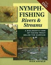 Nymph-Fishing Rivers & Stream: A Biologist's View of Taking Trout Below the Sur