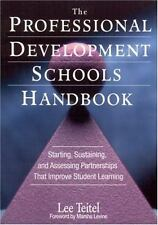 The Professional Development Schools Handbook: Starting, Sustaining, and Assess