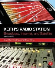Keith's Radio Station : Broadcast, Satellite, and Internet by John Allen...