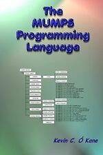The Mumps Programming Language by Kevin C. O'Kane (2008, Paperback)