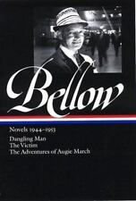 Saul Bellow: Novels 1944-1953: Dangling Man, The Victim, and The Adven-ExLibrary