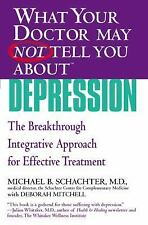 What Your Doctor May Not Tell You about Depression : The Breakthrough...