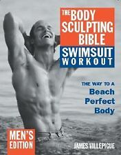 The Body Sculpting Bible Swimsuit Workout: The Way to a Beach Perfect Body: Men'