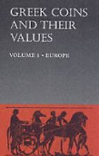 Greek Coins and Their Values  (Hb)  Vol 1: Europe