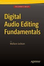 Digital Audio Editing Fundamentals by Wallace Jackson (2015, Book, Other, New...