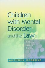 Children with Mental Disorder and the Law: A Guide to Law and Practice, Mental H