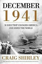 December 1941: 31 Days that Changed America and Saved the World Craig Shirley H