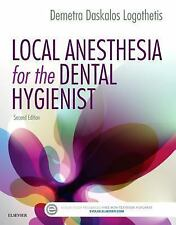 Local Anesthesia for the Dental Hygienist by Demetra D. Logothetis (2016,...