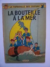 """LA PATROUILLE DES CASTORS , T 5 """" La Bouteille à la Mer """" E.O 1959 , BE+"""