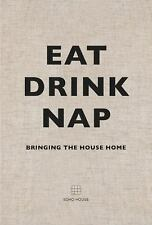 EAT DRINK NAP - NEW HARDCOVER BOOK