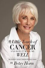 A Little Touch of Cancer and How It Made Me Well : One Woman's Travels...