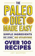 The Paleo Diet Made Easy Simple Ingredients No Junk No Starving Over 100 Recipes
