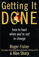 Getting It Done: How to Lead When You're Not in Charge by Fisher, Roger, Sharp,