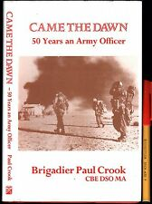 Signed 1st Edition CAME THE DAWN Brigadier Paul Crook 50 Years an ARMY Officer