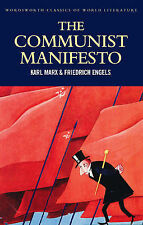 The Communist Manifesto; The Condition of the Working Class in England in...
