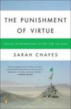 The Punishment of Virtue : Inside Afghanistan after the Taliban by Sarah...