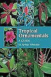 Tropical Ornamentals by W. Arthur Whistler, Paperback