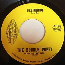 The Bubble Puppy: Beginning / If I Had A Reason 45 - Psych