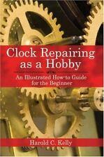 CLOCK REPAIRING AS A HOBBY - NEW PAPERBACK BOOK
