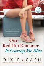 Our Red Hot Romance Is Leaving Me Blue: A Novel Domestic Equalizers)