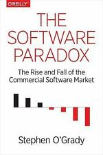 The Software Paradox : The Rise and Fall of the Commercial Software Market by...