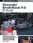 Chevrolet Small-Block V-8 Id Guide: Covers All Chevy Small Block Engines since 1