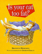 Is Your Cat Too Fat? Meredith Bronwen Very Good Book