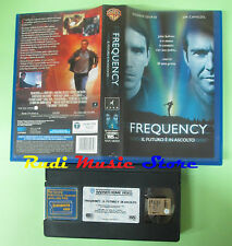 VHS film FREQUENCY IL FUTURO E' IN ASCOLTO 2001 Dennis quaid WARNER (F84) no dvd
