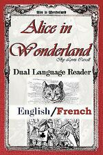 Alice in Wonderland - Dual Language Reader (English/French) : Dual Language...
