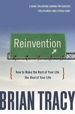 Reinvention: How to Make the Rest of Your Life the Best of Your Life, Tracy, Bri