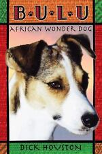 Bulu: African Wonder Dog Houston, Dick Hardcover