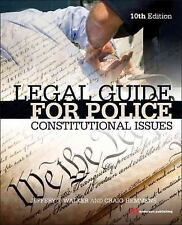 Legal Guide for Police : Constitutional Issues by Jeffery T. Walker and Craig...