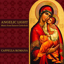 CAPPELLA ROMANA - Angelic Light: Music from Eastern Cathedrals - BRAND NEW CD