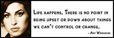 Wall Quote - Amy Winehouse - Life happens. There is no point in being upset or