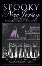Spooky New Jersey : Tales of Hauntings, Strange Happenings, and Other Local Lore