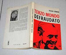 HELDER CAMARA Terzo Mondo defraudato - EMI 1 ed 1968 Dom
