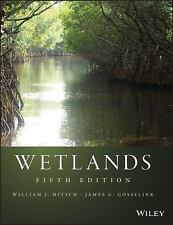 Wetlands by James G. Gosselink and William J. Mitsch (2015, Hardcover) ,5ed