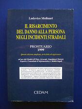 L. Molinari - Il risarcimento alla persona negli incidenti stradali - CEDAM 1999