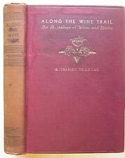 Along Wine Trail 1935 FIRST EDITION G. Selmer Fougner Absinth Whisky Alcohol