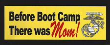 BEFORE BOOT CAMP THERE WAS MOM BUMPER STICKER US MARINES PIN UP MCRD GRADUATION
