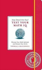 How Smart Are You? Test Your Math IQ : Discover Your Math Aptitude and...