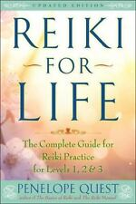 Reiki for Life (Updated Edition): The Complete Guide to Reiki Practice for Level