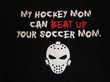 My Hockey Mom Can Beat Up Your Soccer Mom Funny Hockey Mask Black T Shirt Size L