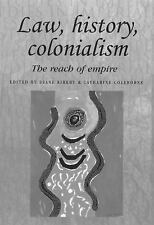 Law, History, Colonialism: The Reach of Empire (Studies in Imperialism), , , Ver